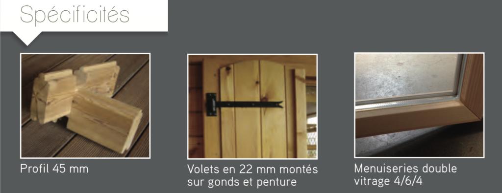 Courchevel Spécificités Profil 45 mm Volets en 22 mm montés sur gonds et penture Menuiseries double vitrage 4:6:4 abri de jardin en bois