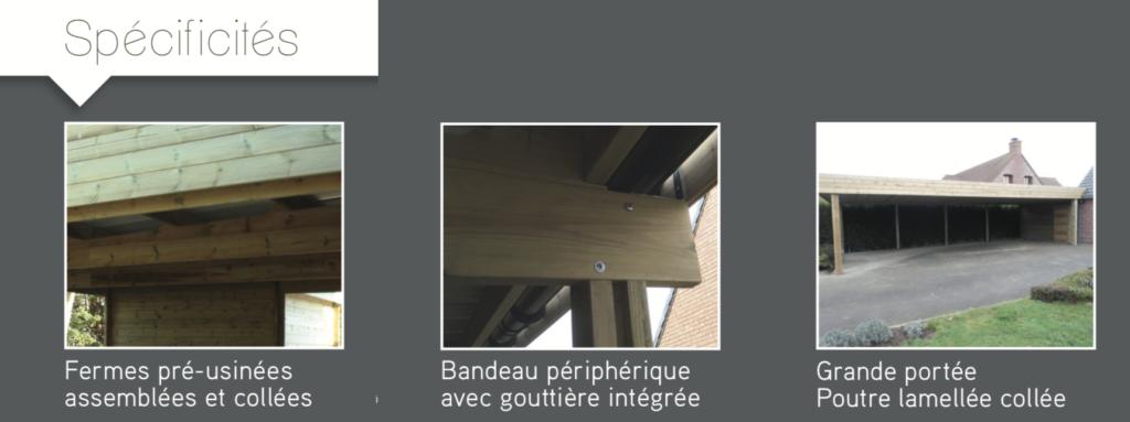 Carport bois Spécificités Fermes pré-usinées assemblées et collées Bandeau périphérique avec gouttière intégrée Grande portée Poutre lamellée collée